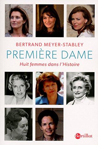 Première dame par Bertrand Meyer-stabley