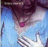 The Nightly Disease Vol. II