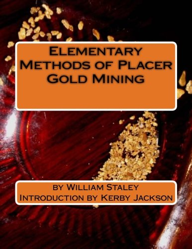 Elementary Methods of Placer Gold Mining