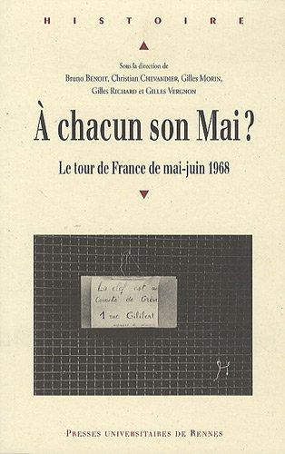 A chacun son Mai ? : Le tour de France de mai-juin 1968