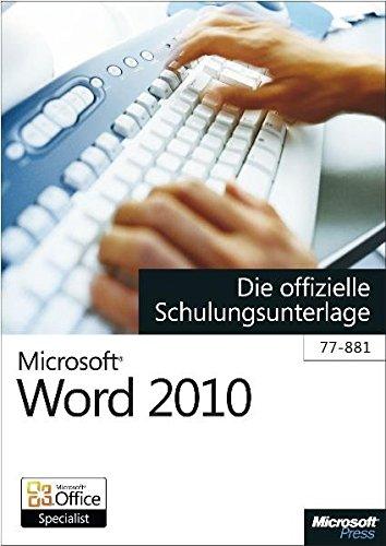 Microsoft Word 2010 - Die offizielle Schulungsunterlage (77-881) (Microsoft Word 2011)