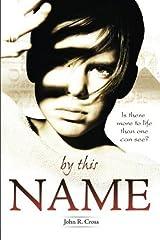 By This Name by John R. Cross(2011-02-01) Broché