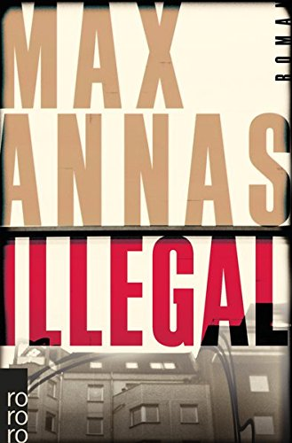 Annas, Max: Illegal