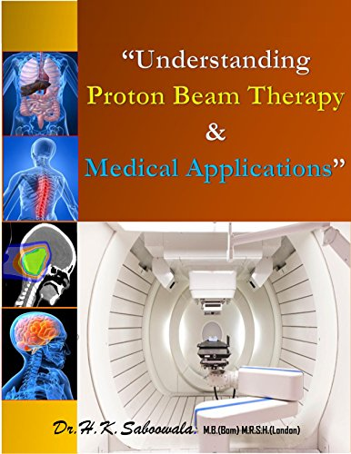 understanding proton beam therapy & medical applications  (english edition)