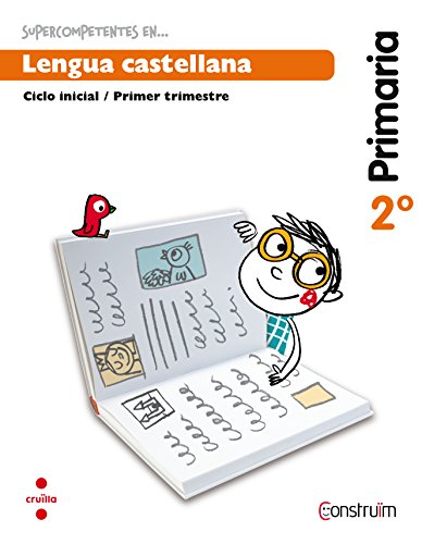 Supercompetents en... Lengua castellana. 2 Primaria, 1 Trimestre. Construïm. Cuaderno - 9788466137850