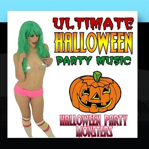 Ultimate Halloween Party Music by Halloween Party Monsters