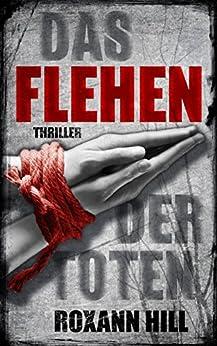 Das Flehen der Toten (Steinbach und Wagner 4) (German Edition) by [Hill, Roxann]