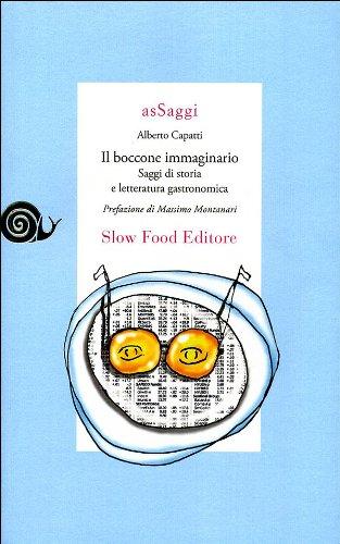 Il boccone immaginario. Saggi di storia e letteratura gastronomica