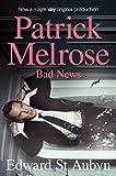 Bad News (The Patrick Melrose Novels Book 2)