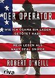 Der Operator: Wie ich Osama bin Laden getötet habe - Mein Leben als Navy SEAL Sniper - Robert O'Neill