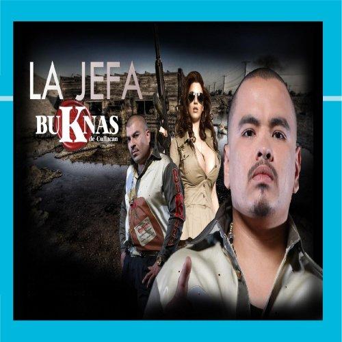 La Jefa (Culiacan De Buknas Los)