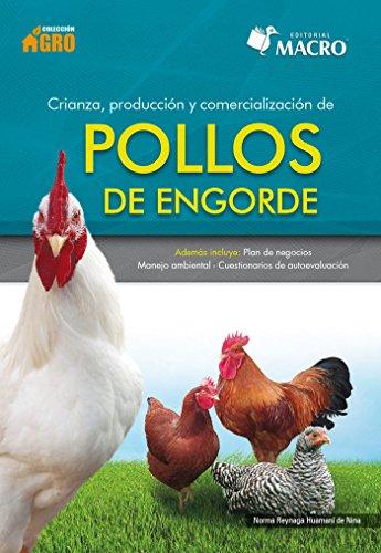 Crianza, Produccón  y Comercialización de pollos de engorde por Norma Reynaga H.