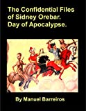Book cover image for The Confidential Files of Sidney Orebar.Day of Apocalypse.: A Victorian Tale.