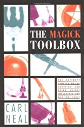 Magick Toolbox: The Ultimate Compendium for Choosing and Using Ritual Implements and Magickal Tools