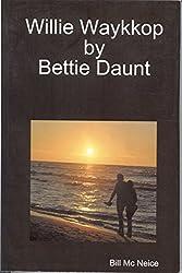 Willie Waykkop by Bettie Daunt