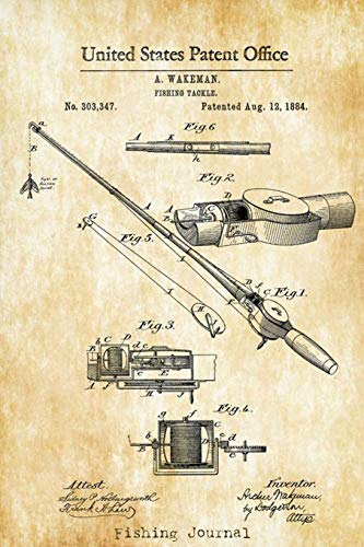 Fishing Journal: Antique Fishing Pole Rod Patent ,The Excitement or Quiet Joy of Fishing Diary for Serious Fishermen or Weekend Warriors Hobbies Log ... Grandpa, Mom, Sister, Grandma, Aunt Friend.