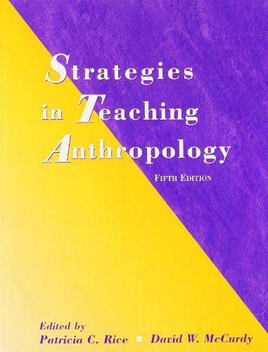 Strategies in Teaching Anthropology (5th Edition) 5th edition by Rice, Patricia C., McCurdy, David W. (2007) Paperback