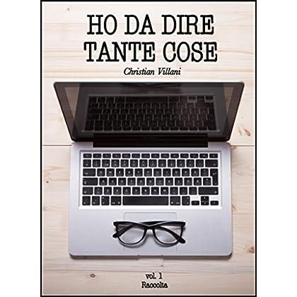 Ho Da Dire Tante Cose: Lettere E Monologhi Di Una Mente Intollerante