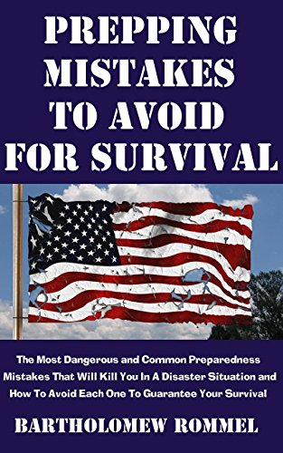 prepping-mistakes-to-avoid-for-survival-the-most-dangerous-and-common-preparedness-mistakes-that-wil