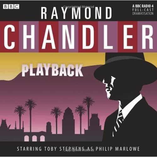 [Playback: A BBC Full-Cast Radio Drama] [By: Chandler, Raymond] [May, 2011]