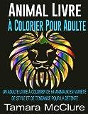 Telecharger Livres Animal Livre a Colorier Pour Adulte Un Adulte Livre a Colorier De 64 Animaux En Variete De Style Et De Tendance Pour La Detente (PDF,EPUB,MOBI) gratuits en Francaise