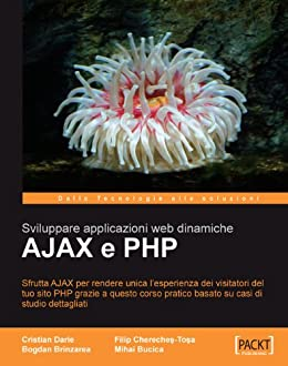 AJAX and PHP: Building Responsive Web Applications von [Darie, Cristian, Brinzarea, Bogdan, Chereches-Tosa, Filip, Bucica, Mihai]