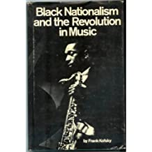 Black Nationalism and the Revolution in Music