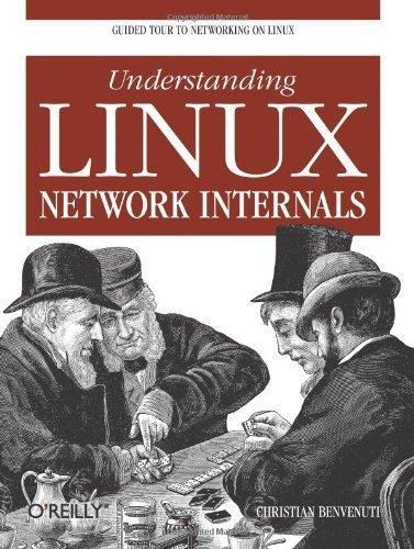 Understanding Linux Network Internals by Christian Benvenuti (2006-01-08)