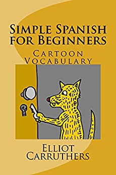 Simple Spanish for Beginners: Cartoon Vocabulary (English Edition) par [Carruthers, Elliot]