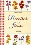 recettes de fleurs la cuisine des fleurs