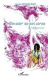 Image de S'évader de son corps: De l'angoisse à la joie...