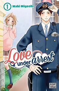 Love under arrest, tome 1 par Maki Miyoshi
