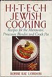 Die besten Crock-Pot Blenders - Hi-Tech Jewish Cooking: Recipes for the Microwave, Processor Bewertungen