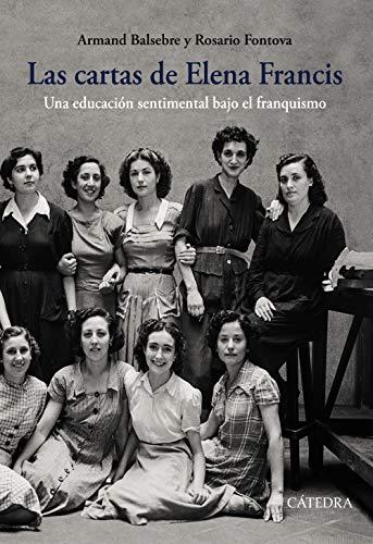 Las cartas de Elena Francis: Una educación sentimental bajo el franquismo (Historia. Serie Mayor) por Armand Balsebre