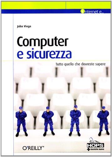 Computer e sicurezza. Tutto quello che dovreste sapere