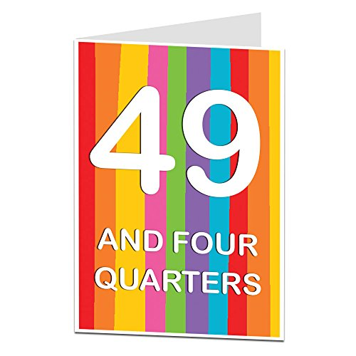 Funny 50th Birthday Card - 49 and Four Quarters
