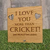 I Love You More Than Cricket - Funny Oak Wooden Valentine's Day Gift Plaque