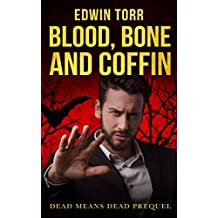 Blood, Bone and Coffin (Dead Means Dead)