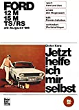 Ford 12M/ 15M/ TS/RS ab August '66 (Jetzt helfe ich mir selbst, Band 23)