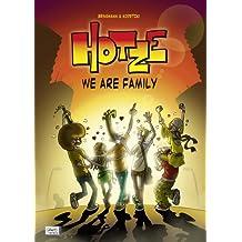 Hotze 03: We are family