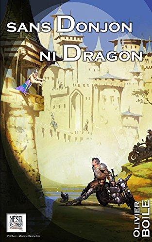 Sans Donjon ni Dragon par Olivier Boile