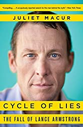 Cycle of Lies: The Fall of Lance Armstrong by Juliet Macur (2015-04-07)