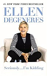 Seriously...I'm Kidding by Ellen DeGeneres (2013-07-02)