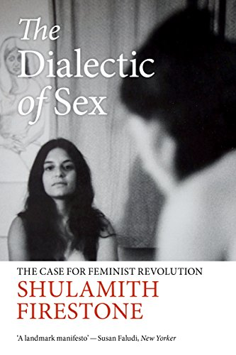 the-dialectic-of-sex-the-case-for-feminist-revolution