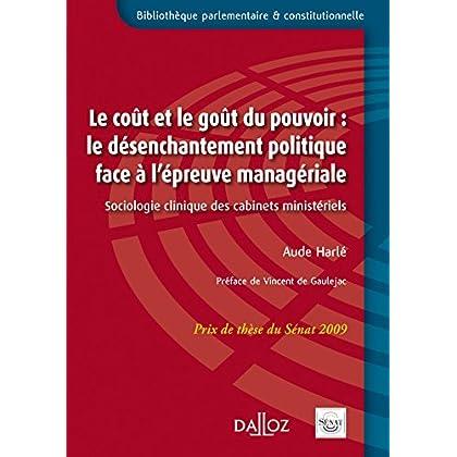 Le coût et le goût du pouvoir : le désenchantement politique face à l'épreuve managériale: Sociologie clinique des cabinets ministériels