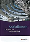 Sozialkunde - Politik in der Sekundarstufe II. Bisherige Ausgabe: Gesamtband
