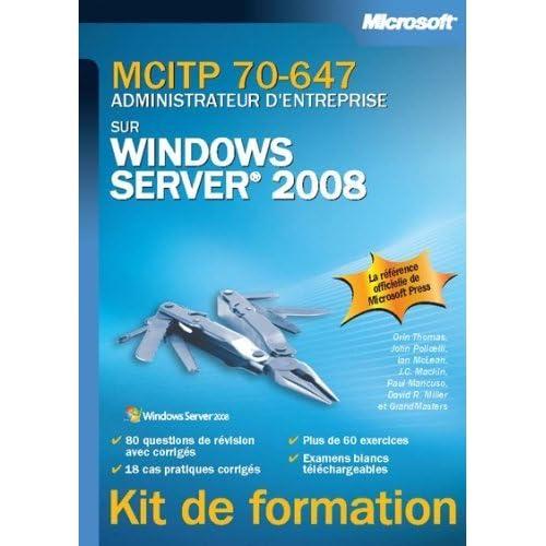MCITP 70-647 administrateur d'entreprise sur Windows Server 2008 de Orin Thomas (29 octobre 2008) Broché