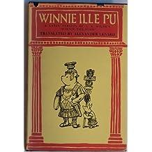 Winnie Ille Pu : A Latin Version of A. A. Milne's 'Winnie The Pooh'