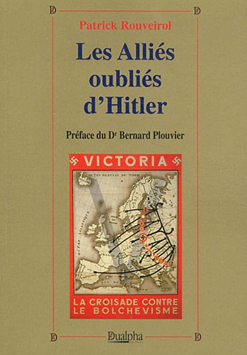 Les allis oublis d'Hitler : Bulgarie, Croatie, Finlande, Hongrie, Roumanie, Slovaquie
