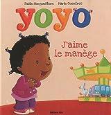 Collection Les petites histoires de Yoyo : J'aime le manège - Dès 2 ans